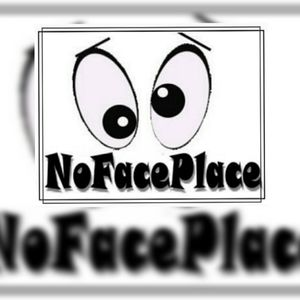 WE ARE Nofaceplace!!